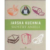 Jarska Kuchnia Siostry Anieli - S. Aniela Garecka (9788375803402)