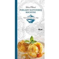 Poklady slovenskej kuchyne: Dolná Nitra, Horná Nitra, Tekov Pilková Silvia