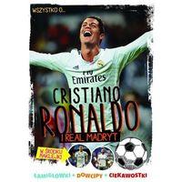 Wszystko co powinniście wiedzieć o Cristiano Ronaldo i Realu Madryt - Wysyłka od 3,99 - porównuj ceny z wy