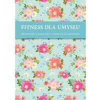 Fitnes dla umysłu - Dzikie róże + zakładka do książki GRATIS