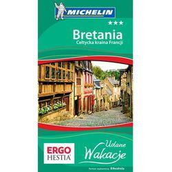 Bretania Celtycka Kraina Francji Udane Wakacje, książka z kategorii Geografia