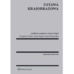 Ustawa krajobrazowa - Fogel Anna, Goleń Grzegorz, Staniewska Anna (ISBN 9788326499449)