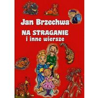 JAN BRZECHWA NA STRAGANIE I INNE WIERSZE (9788378554493)