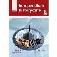 Kompendium historyczne część 2 Historia współczesna XIX wiek (opr. miękka)