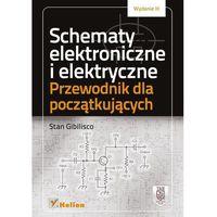 Schematy elektroniczne i elektryczne. Przewodnik dla początkujących. Wydanie III (192 str.)