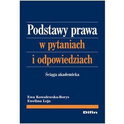 Podstawy prawa w pytaniach i odpowiedziach (Ewa Kowalewska-Borys, Ewelina Leja)