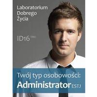 Twój typ osobowości: Administrator (ESTJ) - Praca zbiorowa