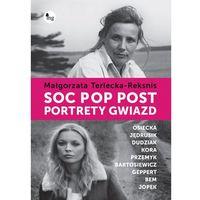 Soc, pop, post Portrety gwiazd - Dostępne od: 2013-11-06, oprawa twarda