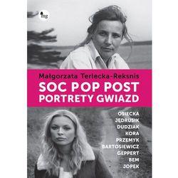 Soc, pop, post Portrety gwiazd - Dostępne od: 2013-11-06, książka z kategorii Biografie i wspomnienia