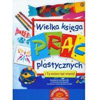 Wielka księga prac plastycznych (240 str.)