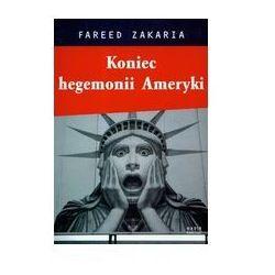 KONIEC HEGEMONII AMERYKI Fareed Zakaria, pozycja wydana w roku: 2009