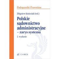 Polskie sądownictwo administracyjne - zarys systemu. Wydanie 2 - Zbigniew Kmieciak (9788325595111)