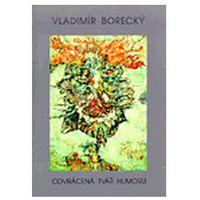 Odvrácená tvář humoru Vladimír Borecký (ISBN 8086019217)