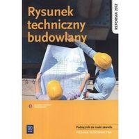 Rysunek techniczny budowlany Podręcznik do nauki zawodu (9788302136238)