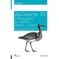 APLIKACJE 3D PRZEWODNIK PO HTML5 WEBGL I CSS3, HELION