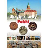 Ukryte skarby Polski - Wysyłka od 3,99 - porównuj ceny z wysyłką (108 str.)
