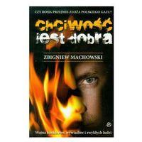 Chciwość jest dobra - Zbigniew Machowski (9788373864382)