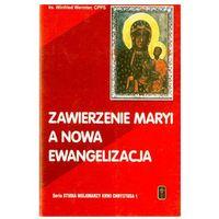ZAWIERZENIE MARYI A NOWA EWANGELIZACJA, oprawa miękka