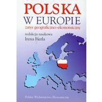 Polska w Europie. Zarys geograficzno-ekonomiczny (ISBN 9788320819151)