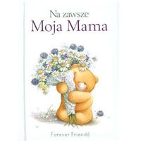 Na zawsze - Moja Mama praca zbiorowa (28 str.)