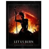 Let Us Burn (Elements Hydra Live In Concert) [2CD/DVD]