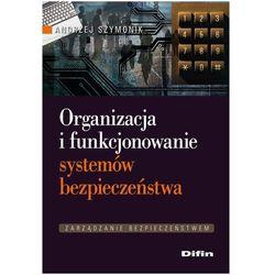 Organizacja i funkcjonowanie systemów bezpieczeństwa, książka z kategorii Biznes, ekonomia