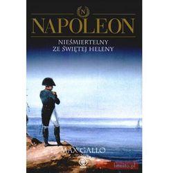Napoleon, t.4 - Max Gallo, książka z kategorii Biografie i wspomnienia
