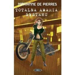 TOTALNA AWARIA SYSTEMU Marianne De Pierres (kategoria: Fantastyka i science fiction)