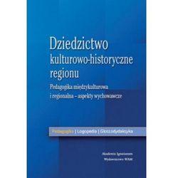 Dziedzictwo kulturowo - historyczne regionu (nauk. Marzena Chrost)