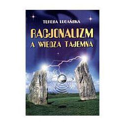 RACJONALIZM A WIEDZA TAJEMNA Lubańska Teresa, pozycja wydana w roku: 2000