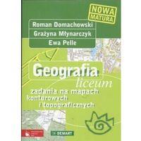 GEOGRAFIA LO ZADANIA NA MAPACH KONTUROWYCH I TOPOGRAFICZNYCH (136 str.)