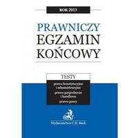 Prawniczy egzamin końcowy 2013. Testy. Tom 3. Prawo gospodarcze i handlowe, książka w oprawie miękkej