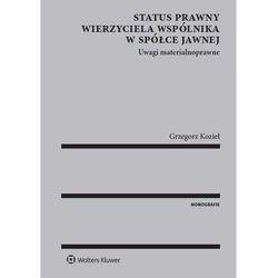 Status prawny wierzyciela wspólnika w spółce jawnej - Grzegorz Kozieł (ISBN 9788326492822)