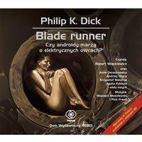 Blade Runner Czy androidy marzą o elektrycznych owcach? Audiobook (9788375109603)