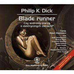 Blade Runner Czy androidy marzą o elektrycznych owcach? Audiobook (ISBN 9788375109603)