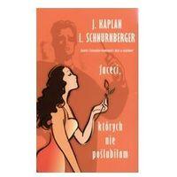 Faceci, których nie poślubiłam - Kaplan Janice, Schnurnberger Lynn (9788389779854)