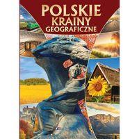 Polskie krainy geograficzne - Wysyłka od 3,99 - porównuj ceny z wysyłką (9788377058756)