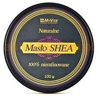 Masło Shea surowe 100 % nierafinowane - 100 g MyVita, D969-71595