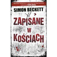ZAPISANE W KOŚCIACH WYD. 9 - Simon Beckett