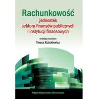 RACHUNKOWOŚĆ JEDNOSTEK SEKTORA FINANSÓW PUBLICZNYCH I INSTYTUCJI FINANSOWYCH, praca zbiorowa