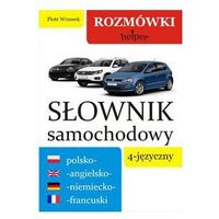 Słownik samochodowy 4-języczny polsko-angielsko-niemiecko-francuski - Wysyłka od 4,99 - porównuj ceny z wysyłką (9788364016257)