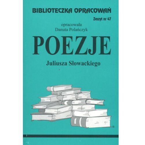 Poezje Juliusza Słowackiego Zeszyt 47, Danuta Polańczyk (oprac.)