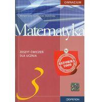 Matematyka. Klasa 3. Zeszyt ćwiczeń. Reforma 2009 (136 str.)