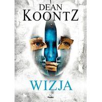 Wizja Wyd. Kieszonkowe - Dean Koontz (9788376746395)