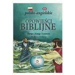 Opowieści Biblijne Starego i Nowego Testamentu Dla Dzieci i Młodzieży + CD. Wydanie Polsko-Angielskie