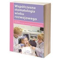 Współczesna stomatologia wieku rozwojowego