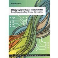 Układy wykorzystujące sterowniki PLC (9788301158590)
