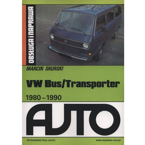 VW Bus/Transporter 1980-1990 Obsługa i naprawa, Marcin Skurski