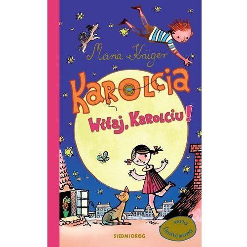 Karolcia witaj karolciu - maria kruger (280 str.)