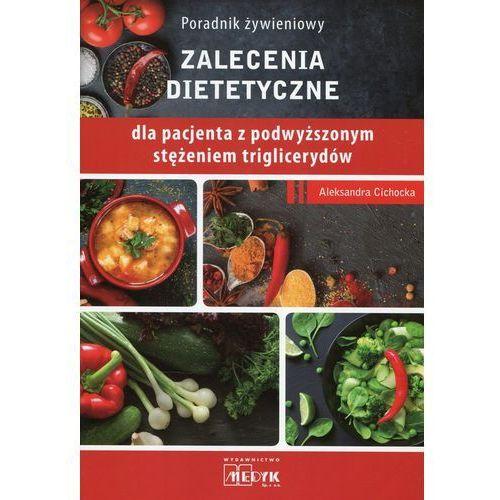 Poradnik żywieniowy Zalecenia dietetyczne dla pacjenta z podwyższonym stężeniem triglicerydów (2018)